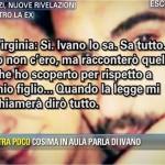 Le rivelazioni dell'ex compagna di Ivano Russo: lui sa tutto, suo figlio sarà giudice