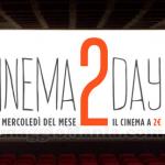 Cinema2Day: ogni secondo mercoledì al cinema il biglietto costa 2 euro