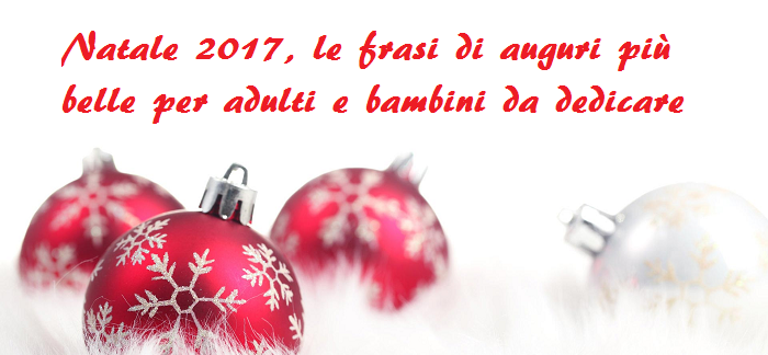 Auguri Di Natale Ai Colleghi Di Lavoro.Natale 2017 Le Frasi Di Auguri Piu Belle Per Adulti E