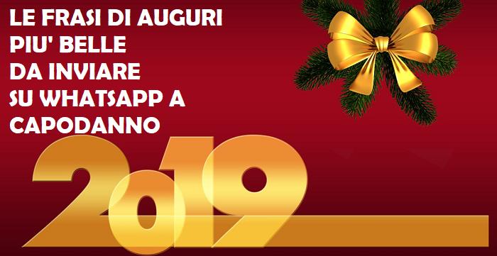 Frasi Belle Auguri.Capodanno 2019 Le Frasi Di Auguri Piu Belle Da Mandare Su