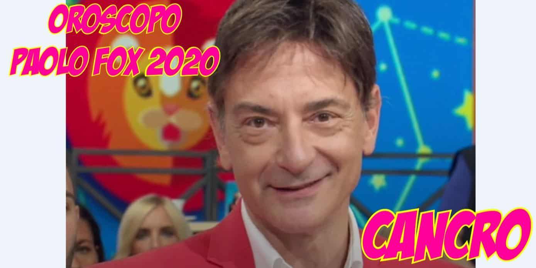 oroscopo paolo fox 2020 cancro