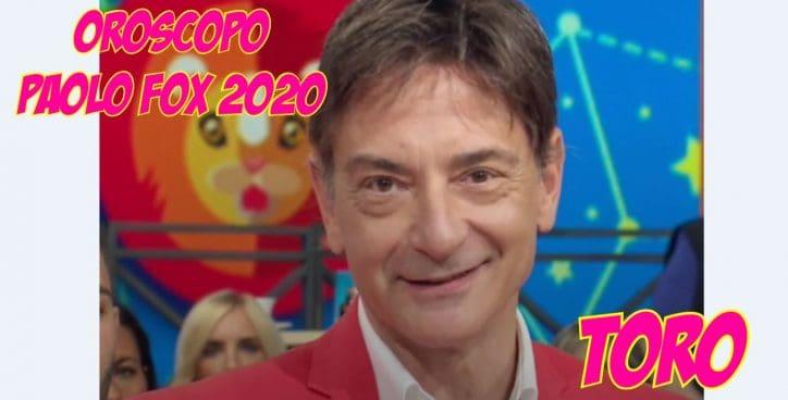 oroscopo paolo fox 2020 toro