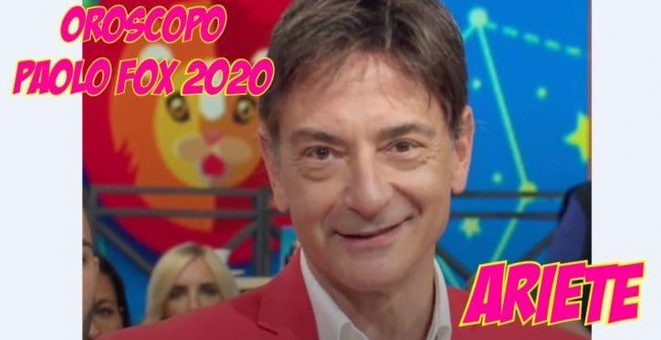oroscopo paolo fox 2020 ariete