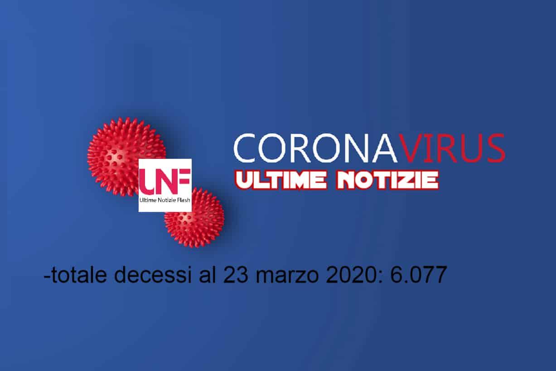 Coronavirus i dati del  23 marzo, ultime notizie: superati i 6000 decessi, oltre 50mila contagi attuali