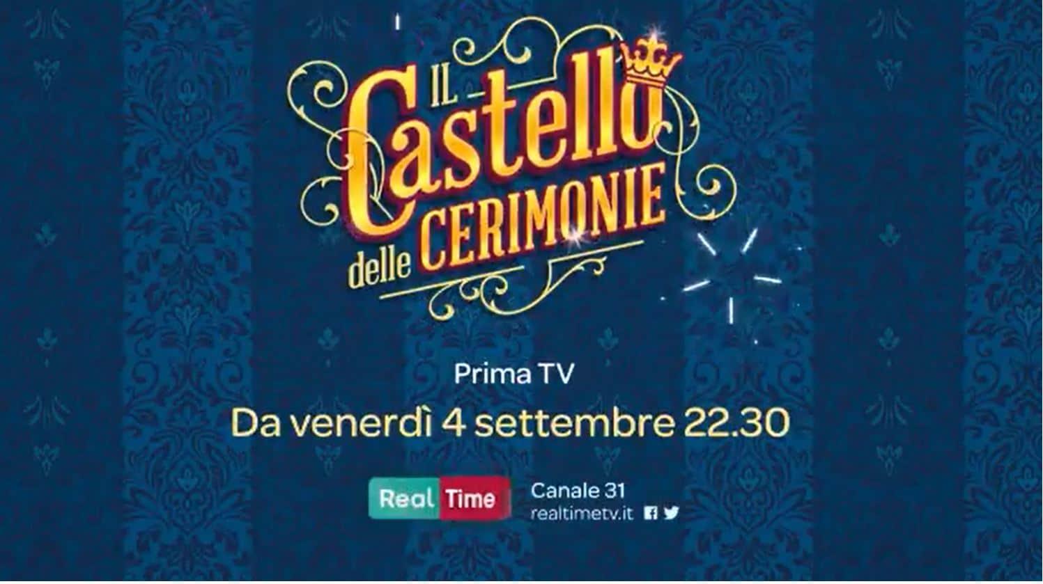 Il Castello delle Cerimonie torna su Real Time a settembre e arriva il promo (VIDEO)