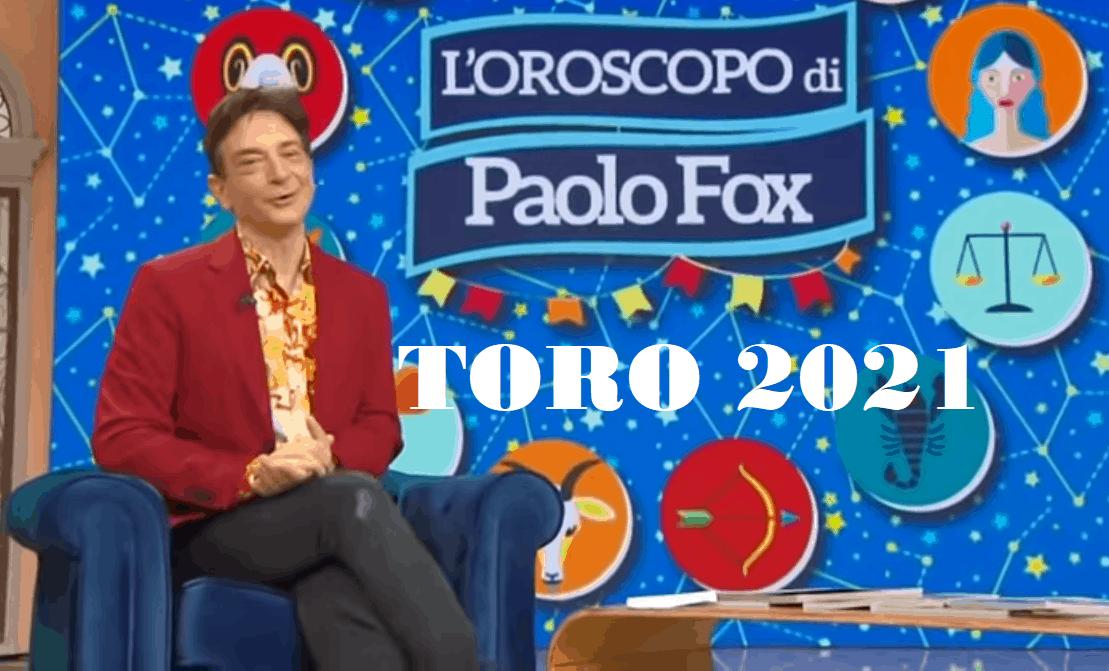 Oroscopo Paolo Fox 2021 Toro: cambiamenti drastici
