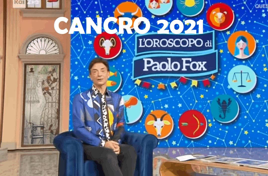 Oroscopo Paolo Fox 2021 Cancro: il nuovo anno secondo le stelle di Fox