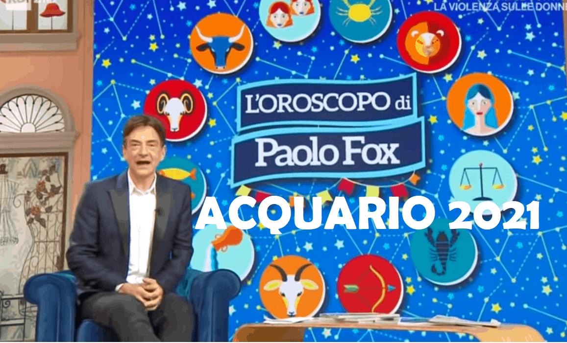 Oroscopo Paolo Fox 2021 Acquario: un anno molto interessante