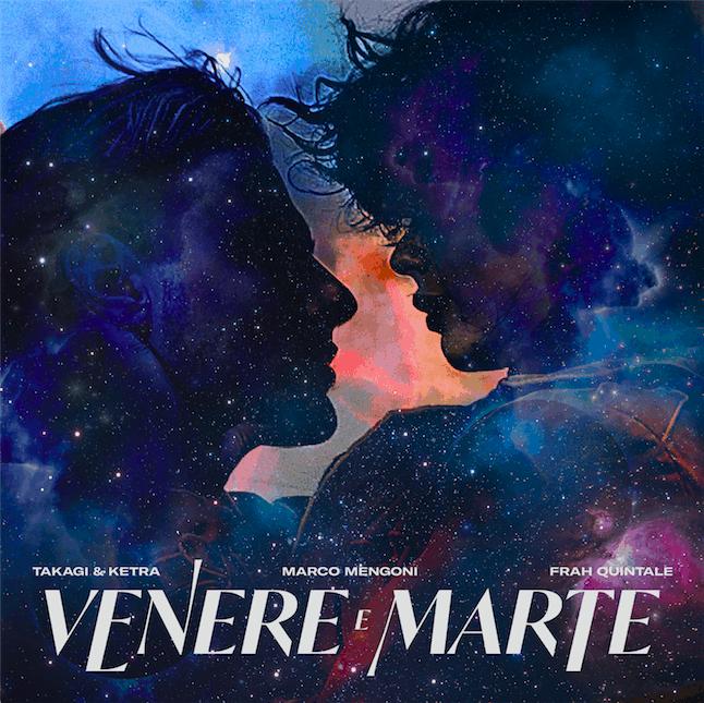 Venere e Marte è il nuovo singolo di Takagi & Ketra con Marco Mengoni e Frah Quintale