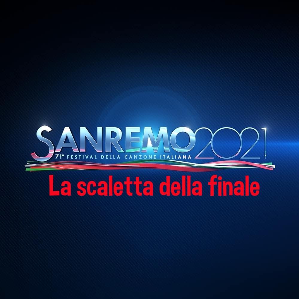 Sanremo 2021 la scaletta della finale: tutto quello che vedremo il 6 marzo 2021