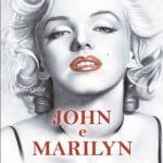 John e Marilyn. La fragilità degli dei