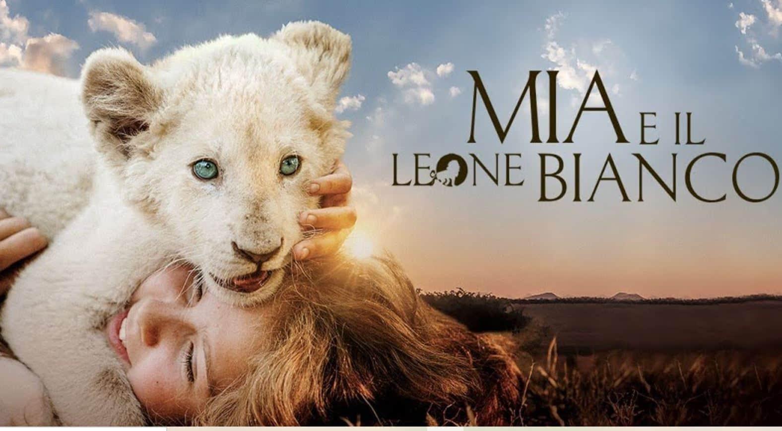 Perchè vedere il film Mia e il leone bianco: un insegnamento di vita per grandi e piccini