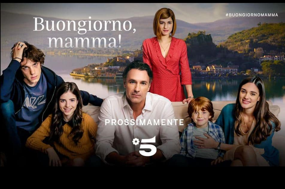 Buongiorno mamma fiction Canale 5: tutto quello che c'è da sapere