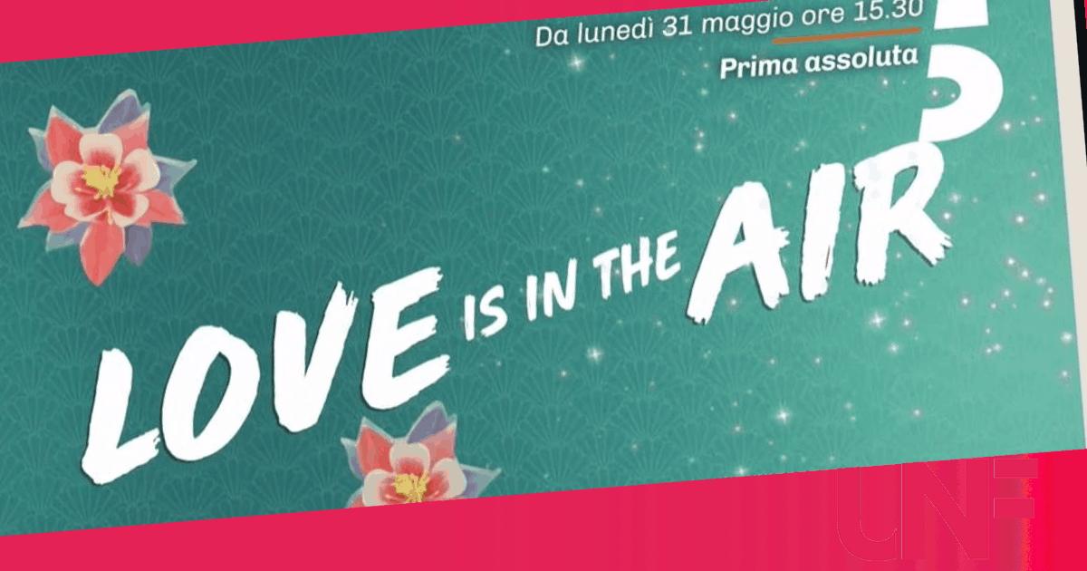 Love is in the air pronta al debutto: le anticipazioni della prima settimana