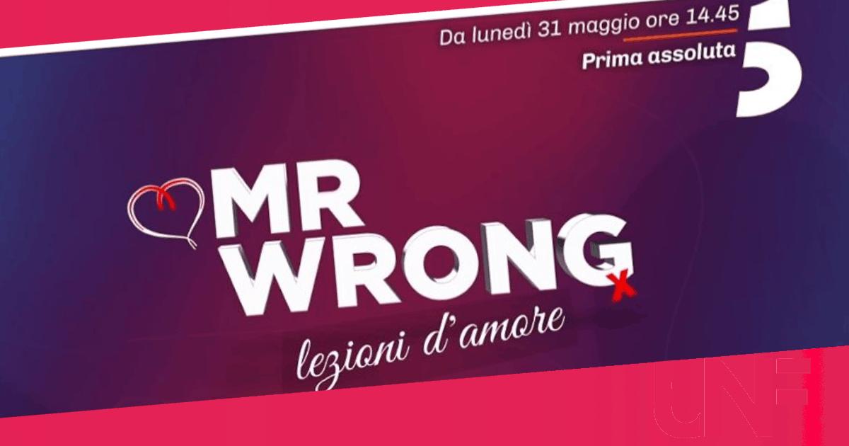 Mr Wrong pronta al debutto: le anticipazioni della prima settimana, si parte lunedì