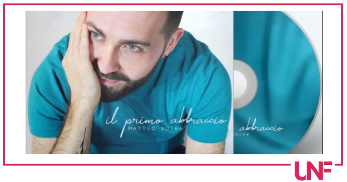 """Matteo Volpe racconta """"Il primo abbraccio"""", il disco in uscita oggi 4 giugno 2021"""