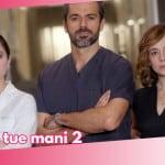 Doc-Nelle tue mani seconda stagione: tutto quello che succederà, trama e anticipazioni
