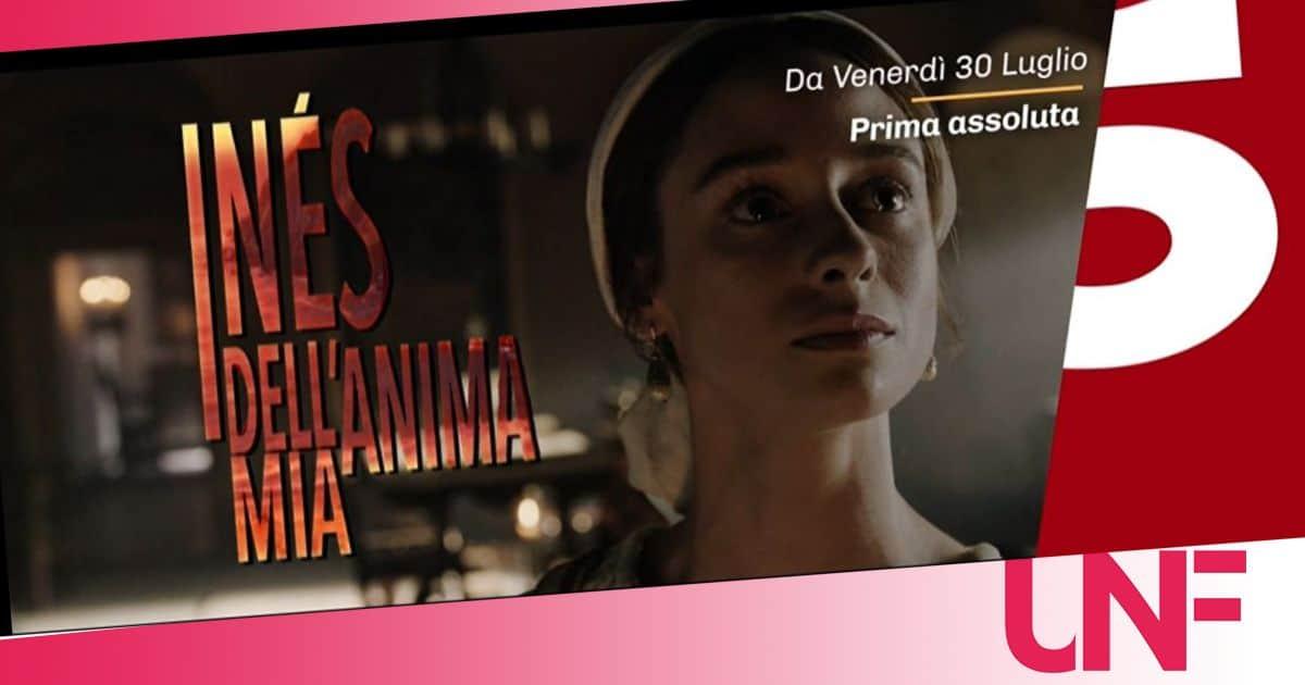 Nell'estate di Canale 5 arriva Inés dell'anima mia: la trama della serie