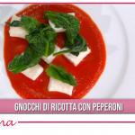 Gnocchi di ricotta con peperoni, la ricetta di Caterina Ceraudo